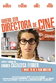 Poster oficial del cortometraje quiero ser directora de cine, de andrea casaseca