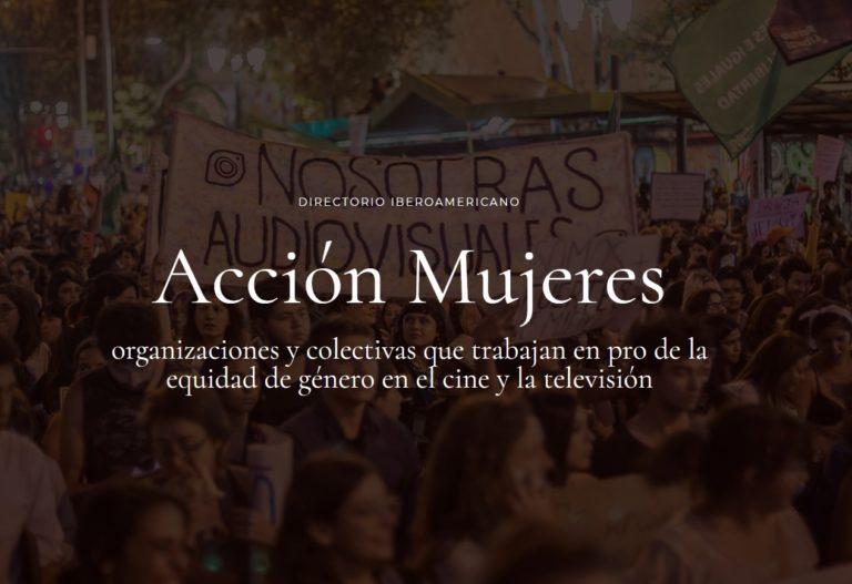 Acción Mujeres: directorio de organizaciones y colectivos en pro de la equidad de género en el cine y la TV en Iberoamérica